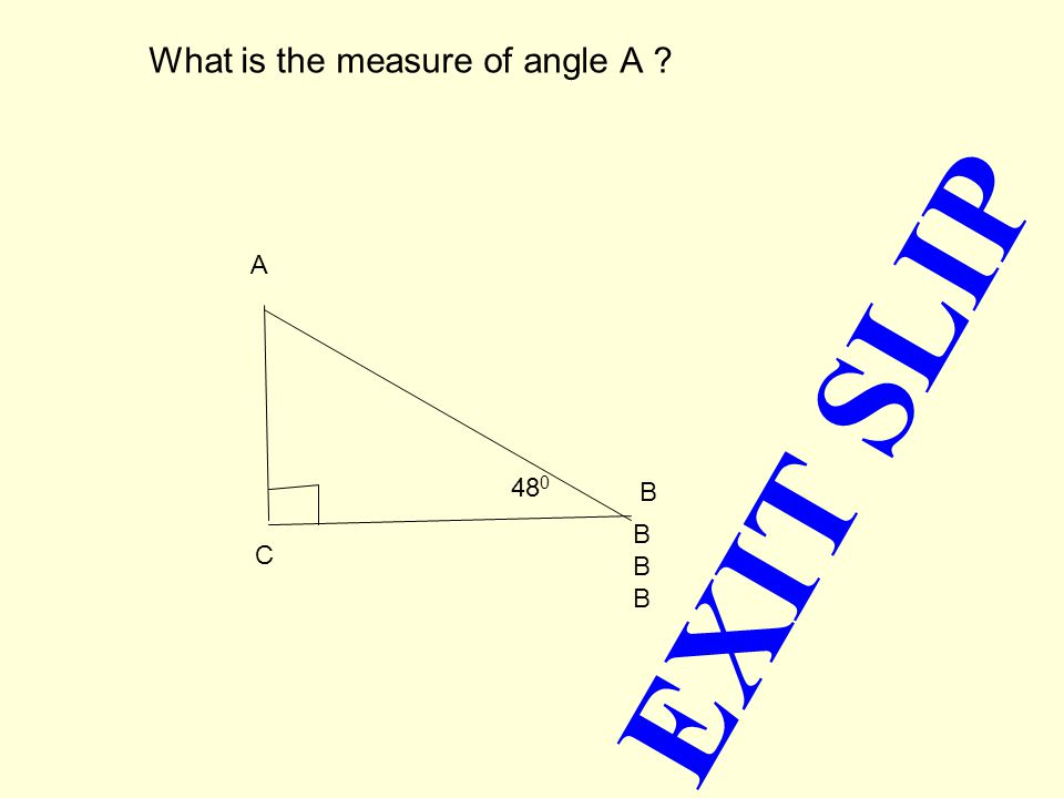 What is the measure of angle A ? C 76 0 A BBBBBB B