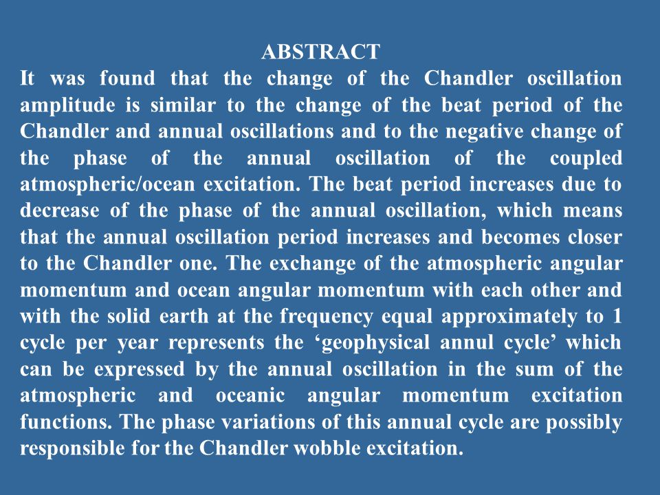 Conclusions Amplitudes and phases of the Chandler oscillation are smoother than those of the annual oscillation.