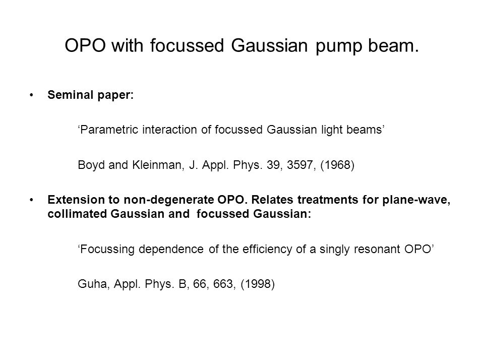 OPO with focussed Gaussian pump beam.