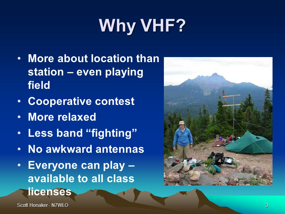Scott Honaker - N7WLO3 Why VHF.