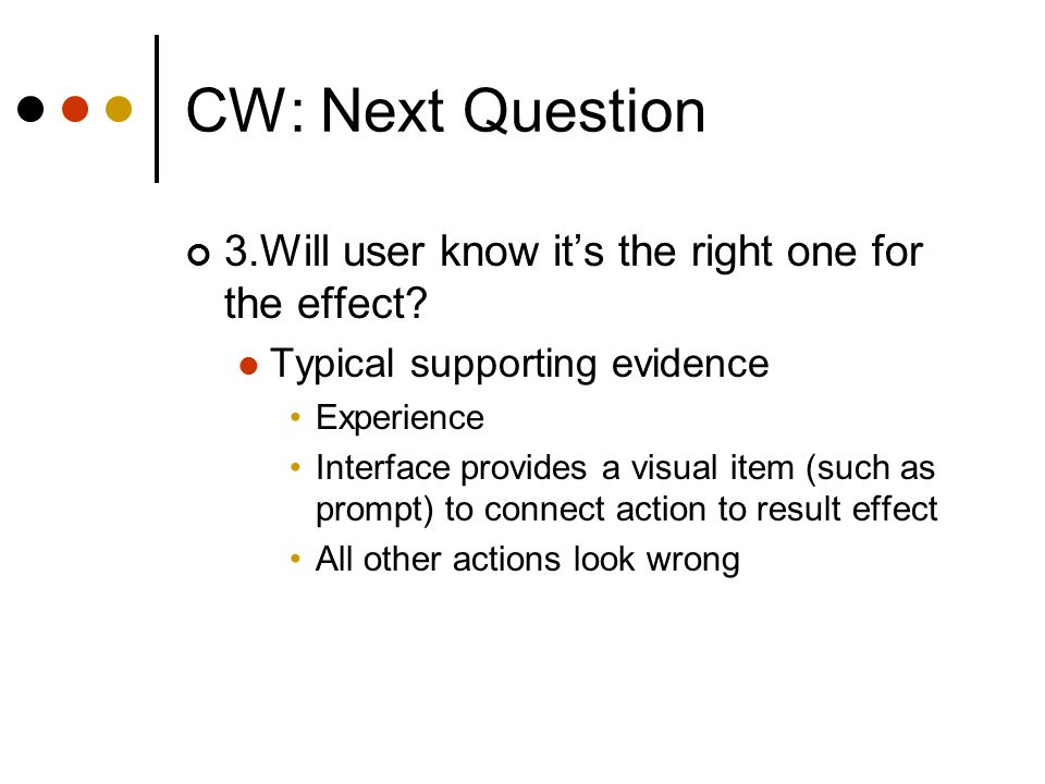 CW: Next Question 3.Will user know it's the right one for the effect.
