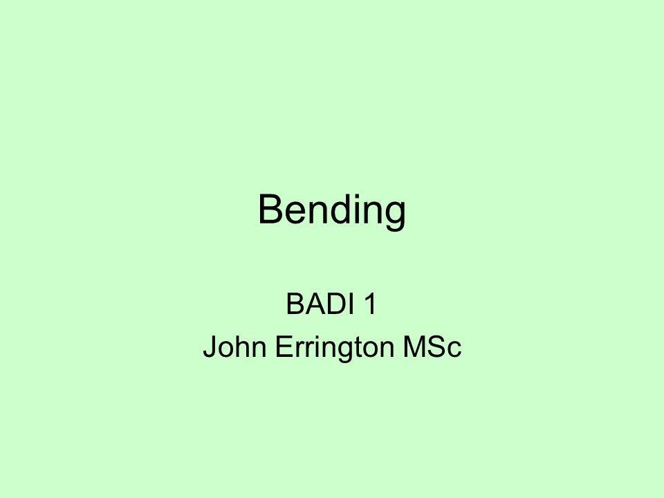Bending BADI 1 John Errington MSc