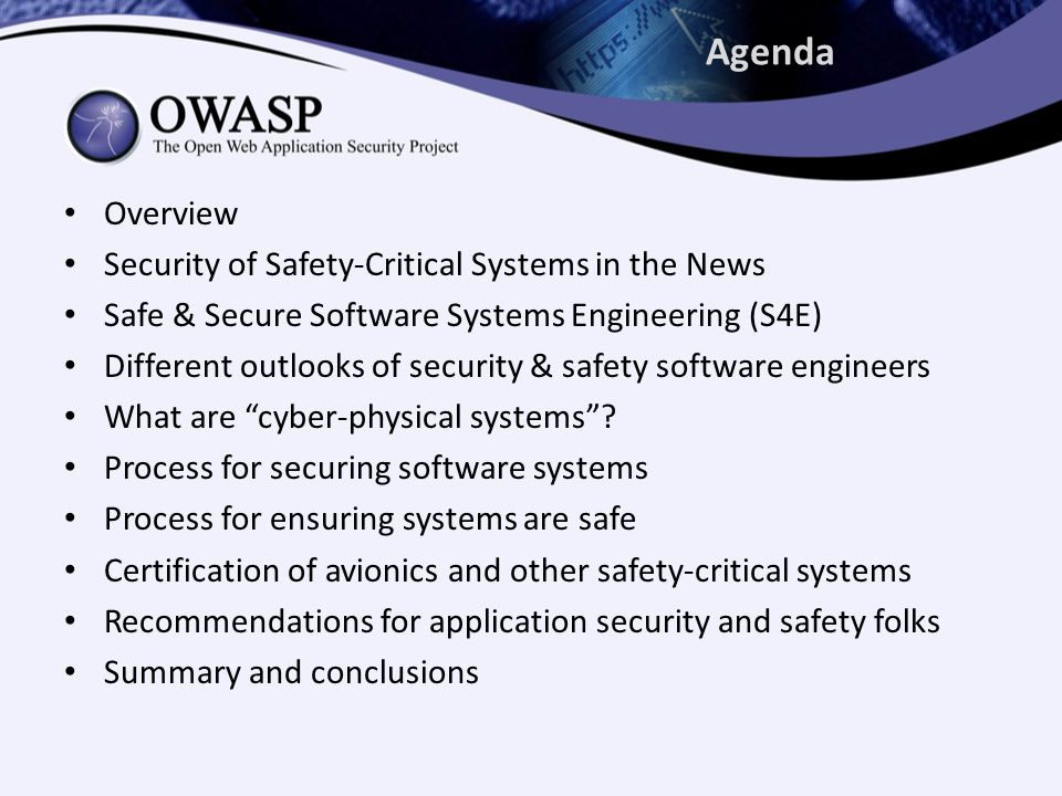 Agenda Overview Security of Safety-Critical Systems in the News Safe & Secure Software Systems Engineering (S4E) Different outlooks of security & safety software engineers What are cyber-physical systems .