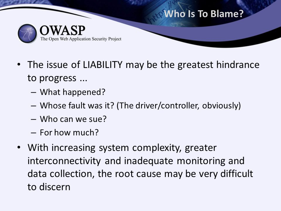 Who Is To Blame. The issue of LIABILITY may be the greatest hindrance to progress...