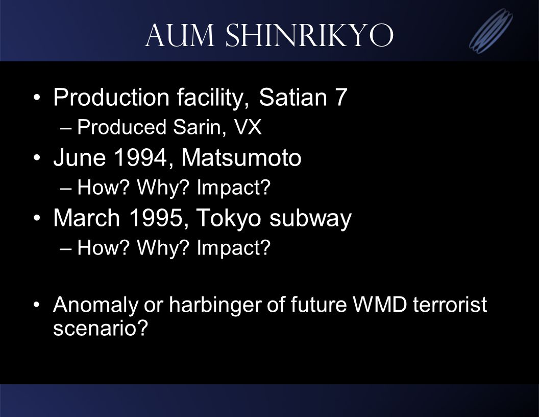 Aum Shinrikyo Production facility, Satian 7 –Produced Sarin, VX June 1994, Matsumoto –How.