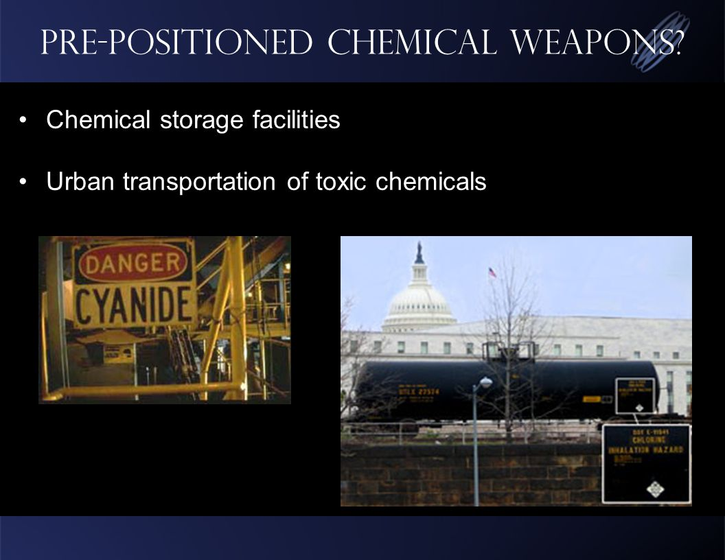 Pre-positioned chemical weapons.