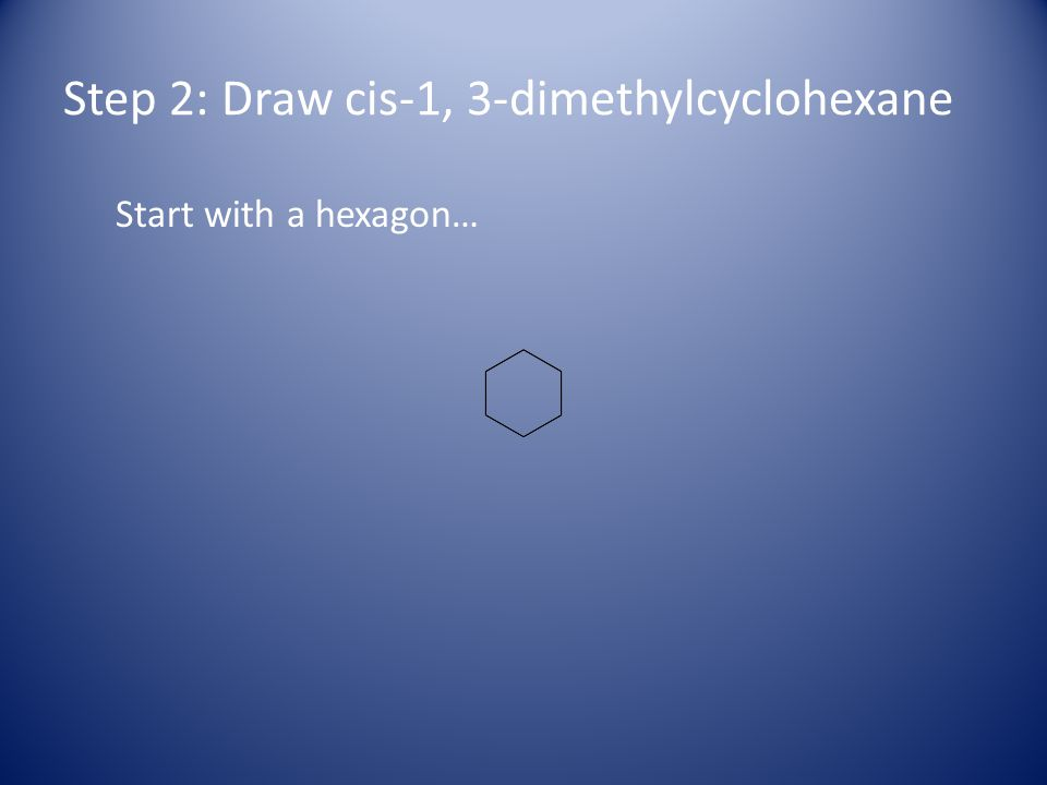 Start with a hexagon…