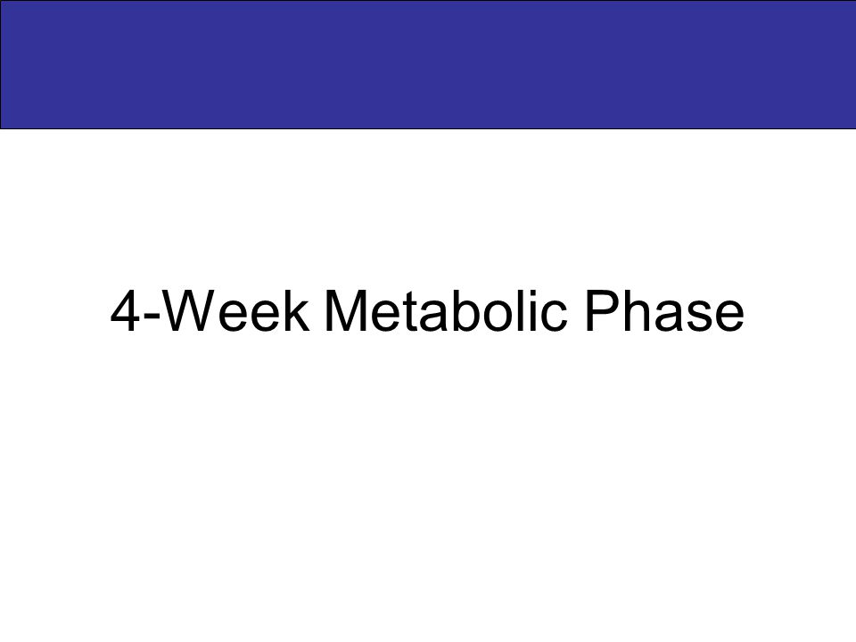 4-Week Metabolic Phase