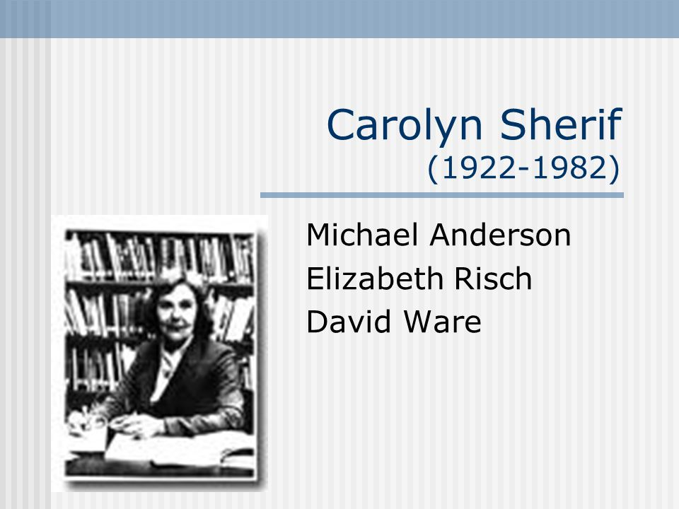 Effect of the Women's Movement Research contributions during 1945-1961 not well documented A careful historian will recognize that both of us were involved in everything published under the name Sherif after 1945.