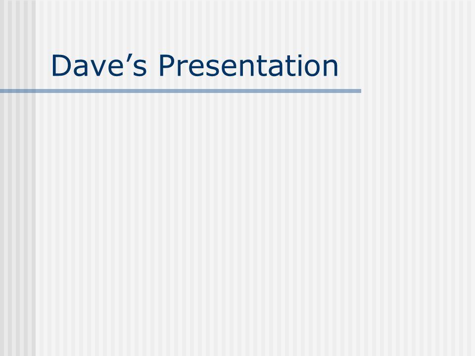 Dave's Presentation