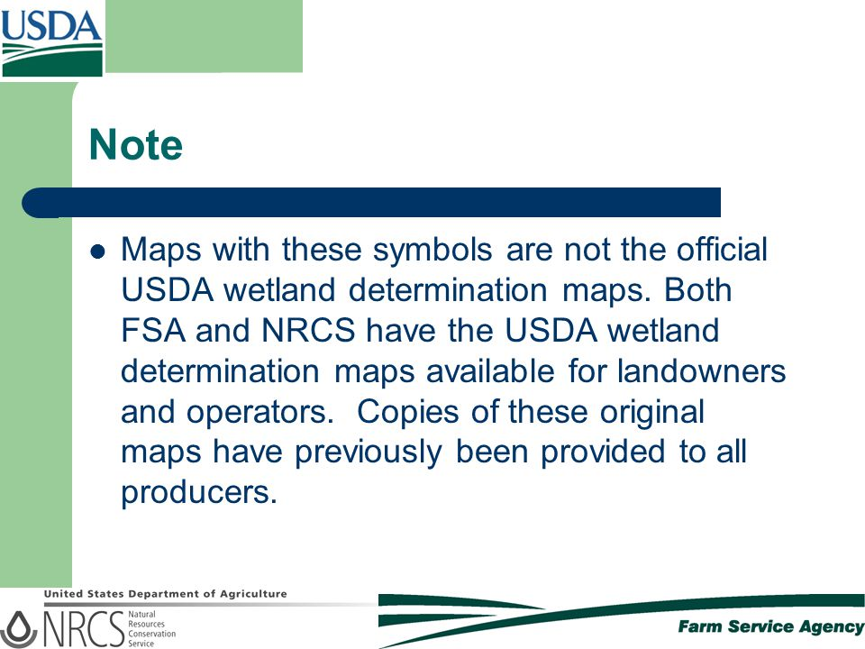 Note Maps with these symbols are not the official USDA wetland determination maps.