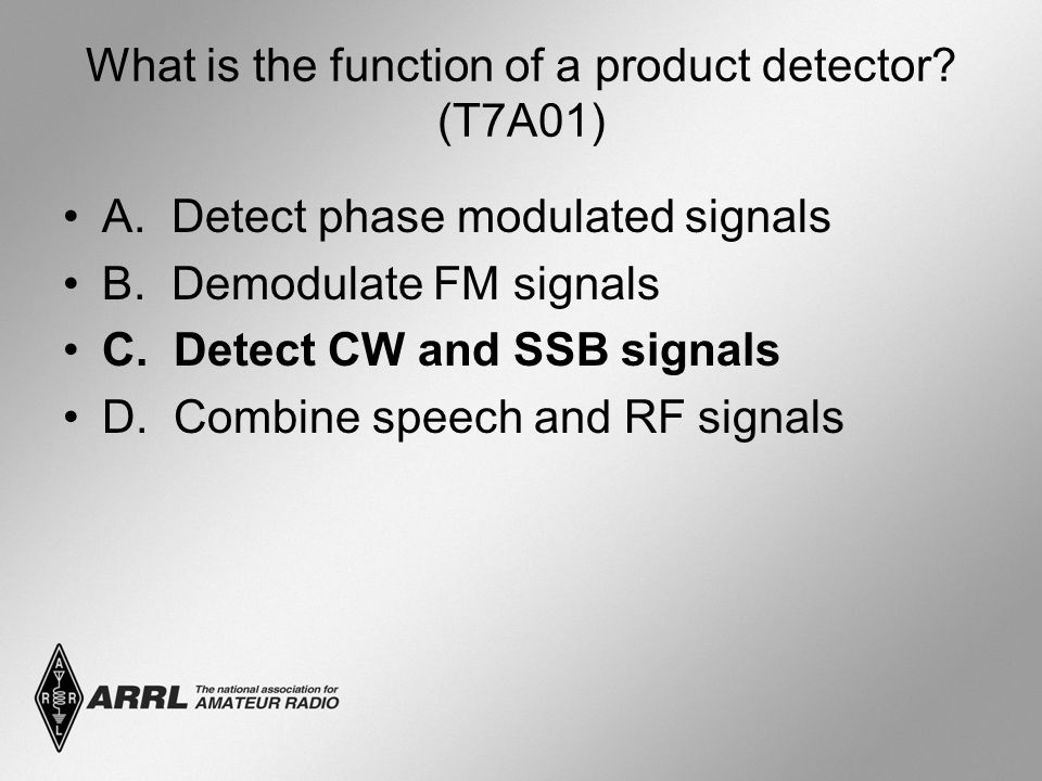 What is the function of a product detector. (T7A01) A.