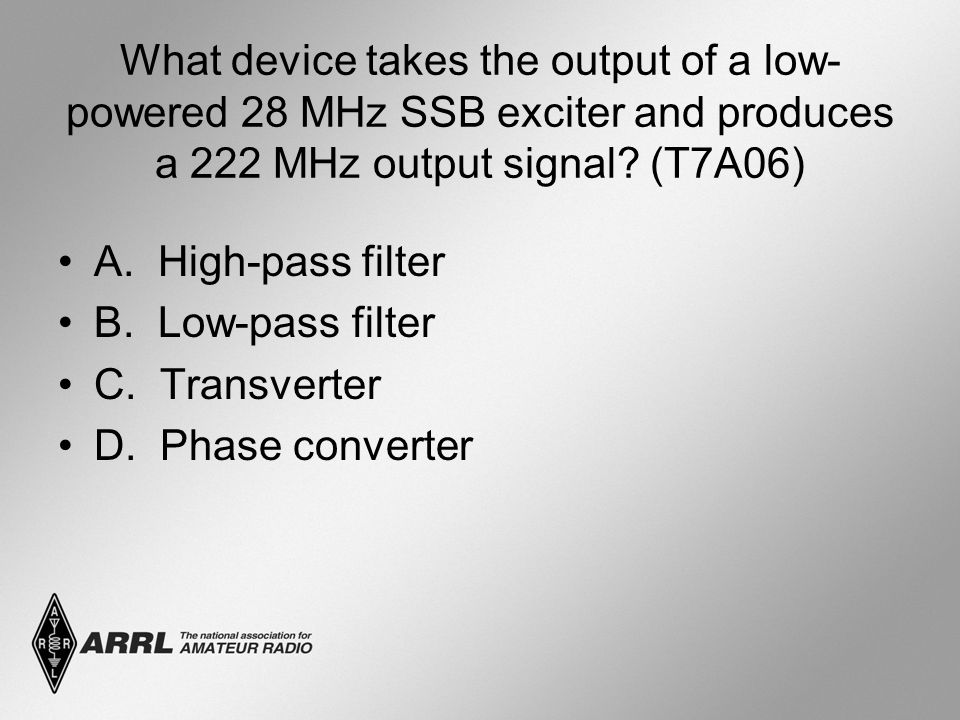 What device takes the output of a low- powered 28 MHz SSB exciter and produces a 222 MHz output signal.
