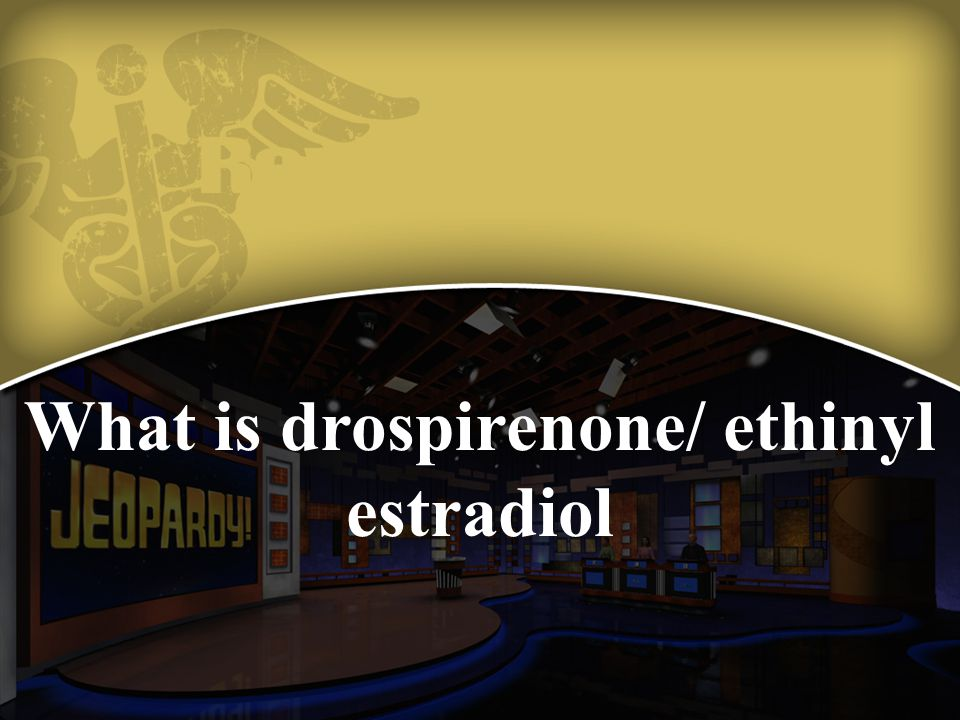 What is drospirenone/ ethinyl estradiol