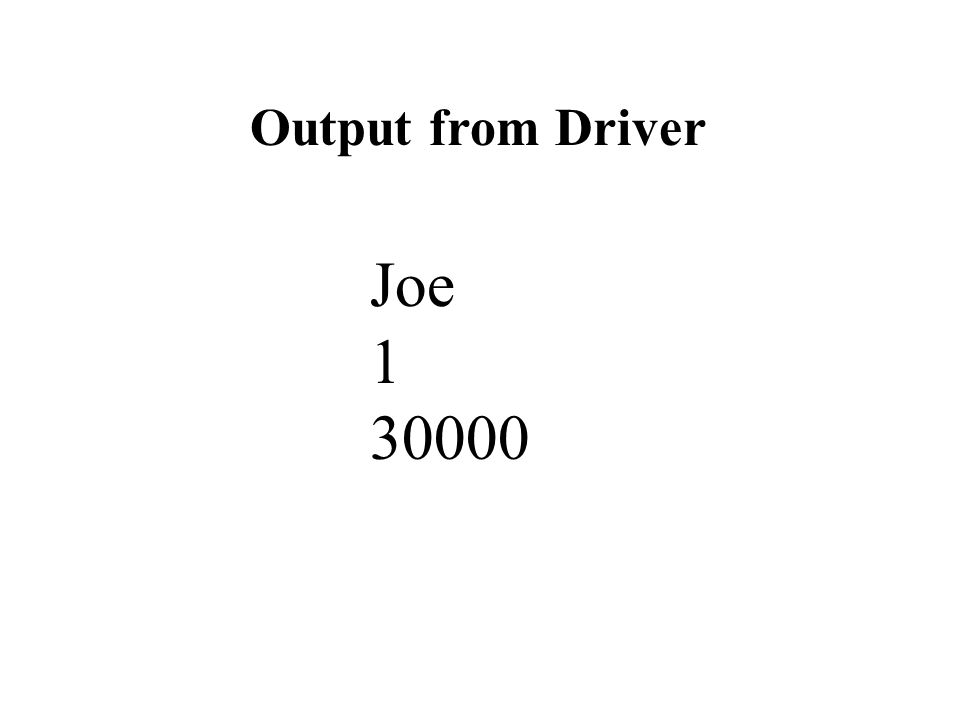 Output from Driver Joe 1 30000