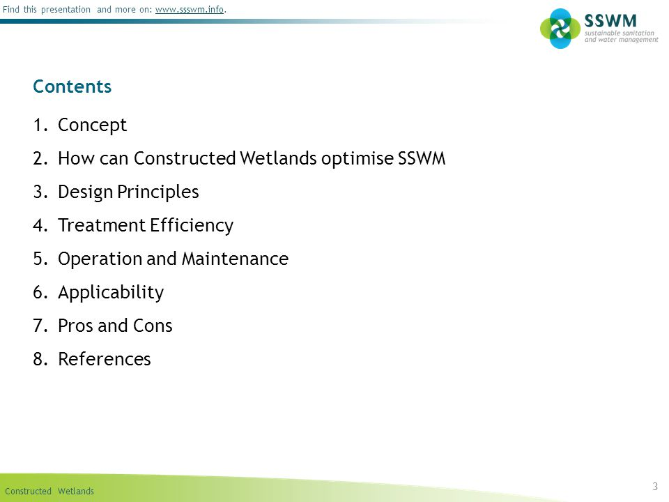Constructed Wetlands Find this presentation and more on: www.ssswm.info.www.ssswm.info Contents 1.Concept 2.How can Constructed Wetlands optimise SSWM
