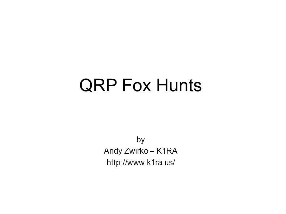 QRP Fox Hunts by Andy Zwirko – K1RA http://www.k1ra.us/