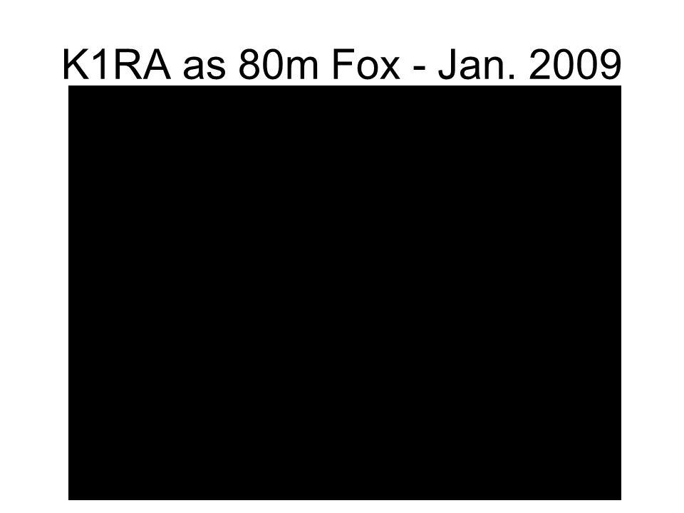 K1RA as 80m Fox - Jan. 2009
