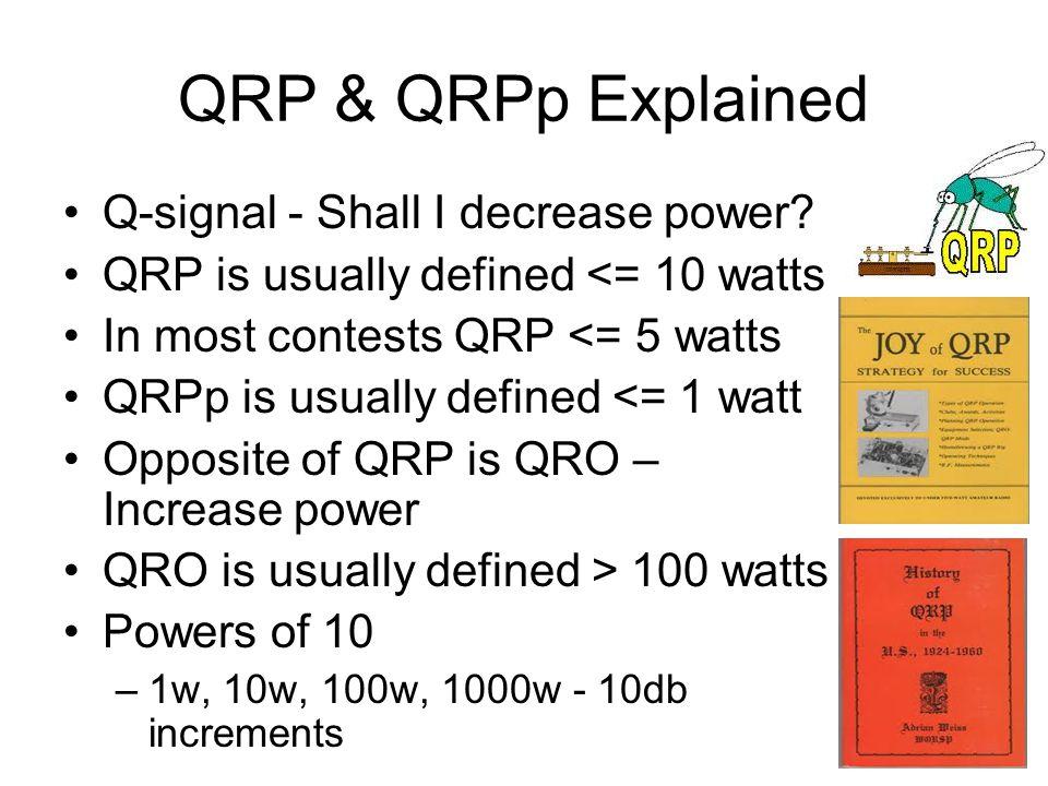 QRP & QRPp Explained Q-signal - Shall I decrease power.