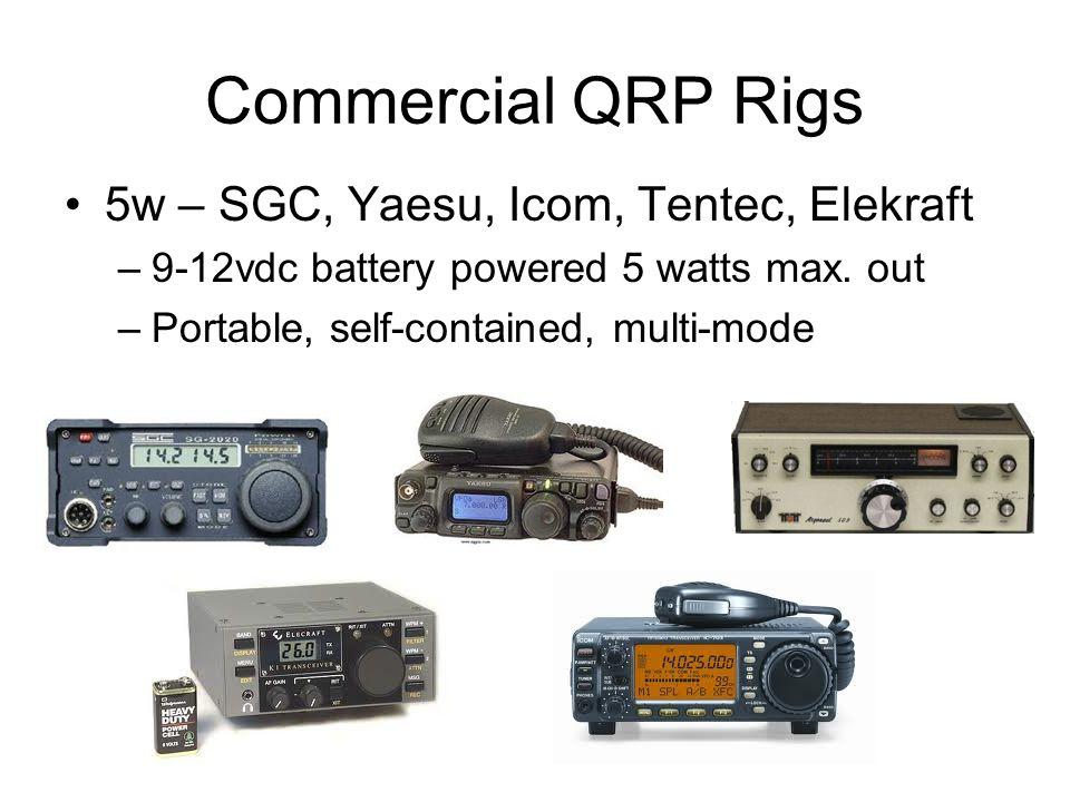 Commercial QRP Rigs 5w – SGC, Yaesu, Icom, Tentec, Elekraft –9-12vdc battery powered 5 watts max.