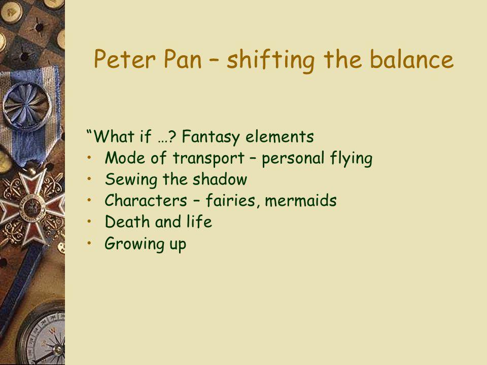 Peter Pan – shifting the balance What if ….