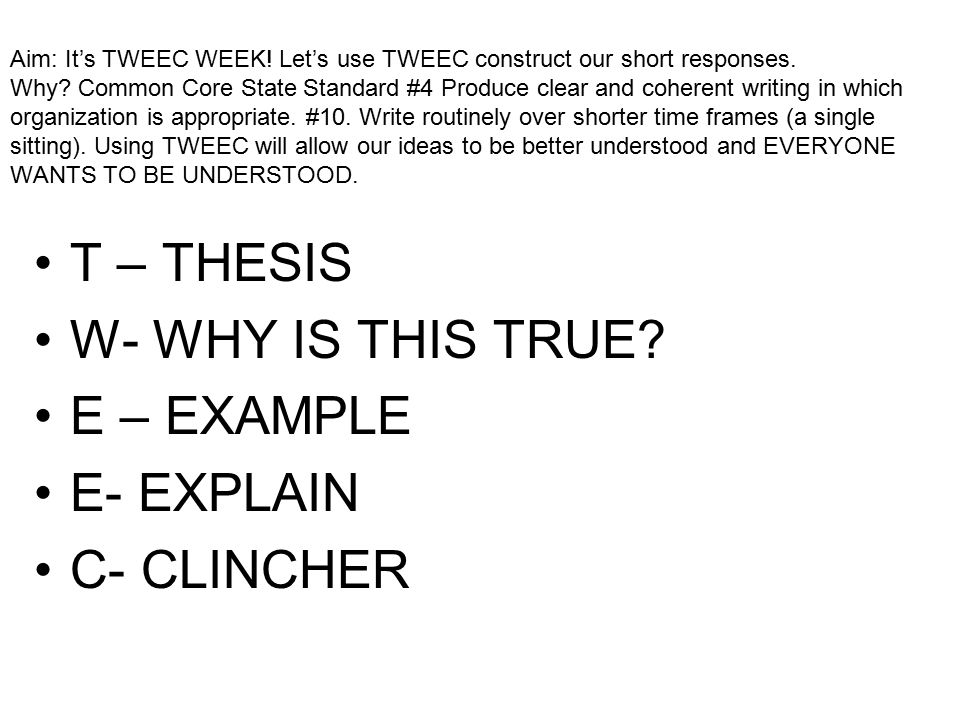 Aim: It's TWEEC WEEK. Let's use TWEEC construct our short responses.