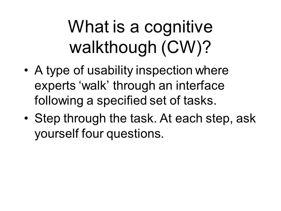 What is a cognitive walkthough (CW).