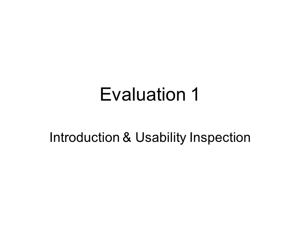 Evaluation 1 Introduction & Usability Inspection