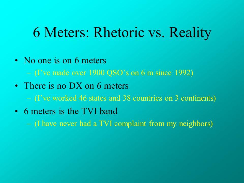 6 Meters: Rhetoric vs.