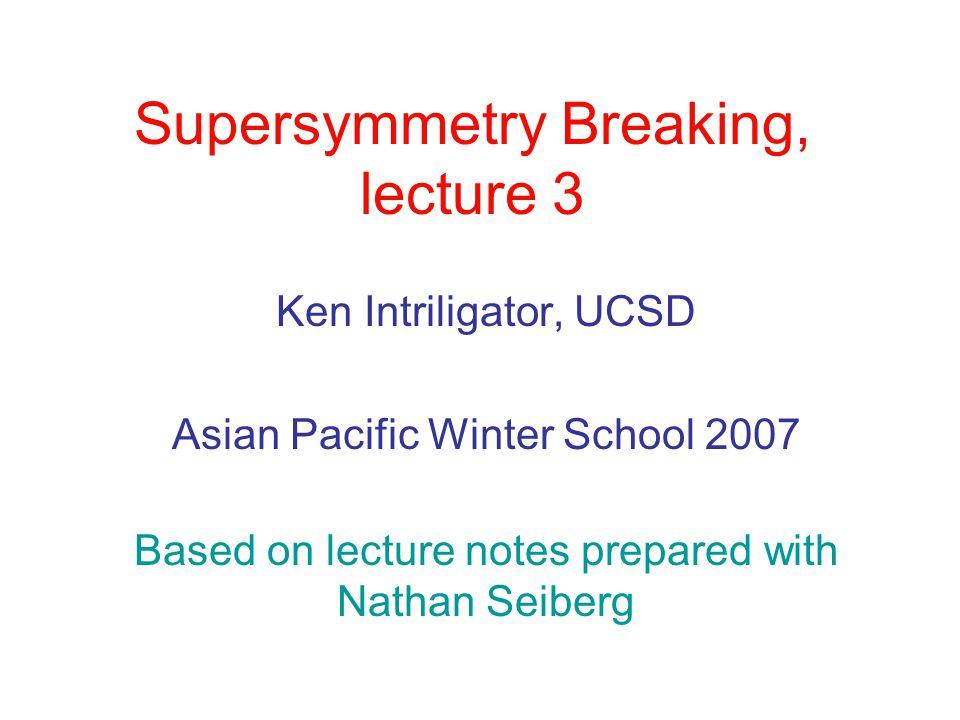 Our examples R-symmetry and broken SUSY.No R-symm and unbroken SUSY.