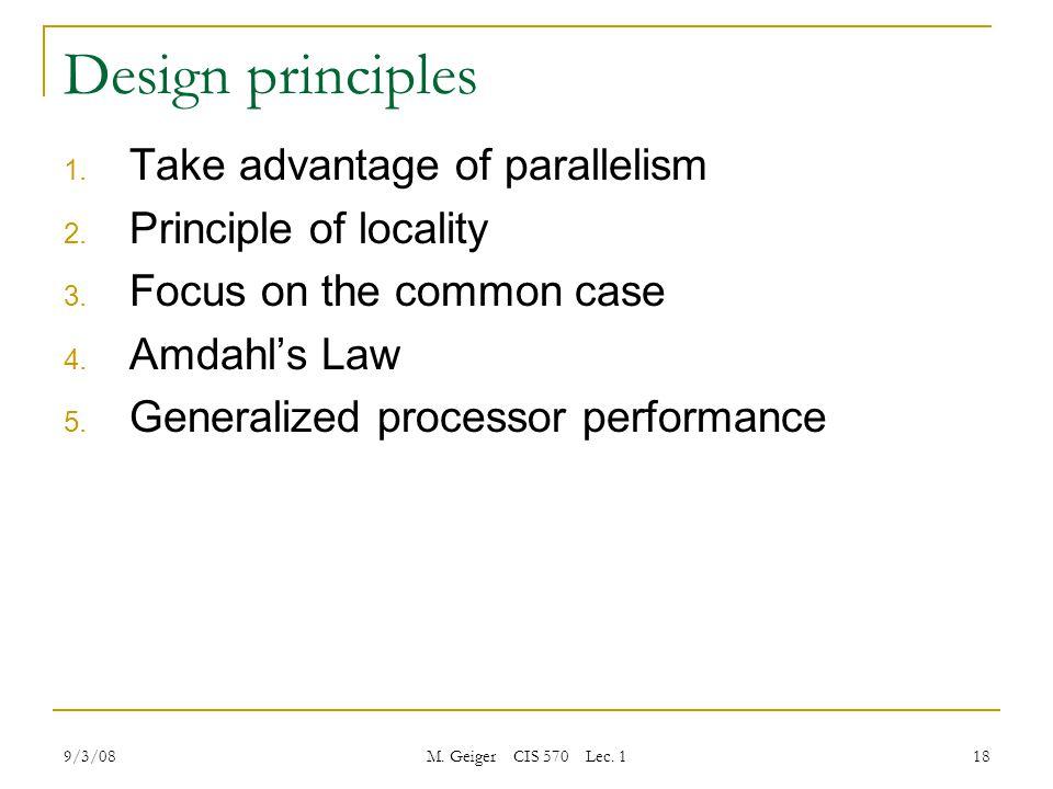 9/3/08 M. Geiger CIS 570 Lec. 1 18 Design principles 1.