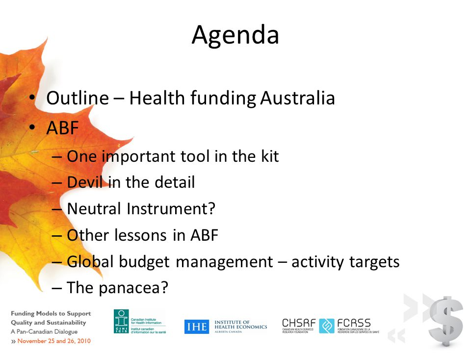 Agenda Outline – Health funding Australia ABF – One important tool in the kit – Devil in the detail – Neutral Instrument.