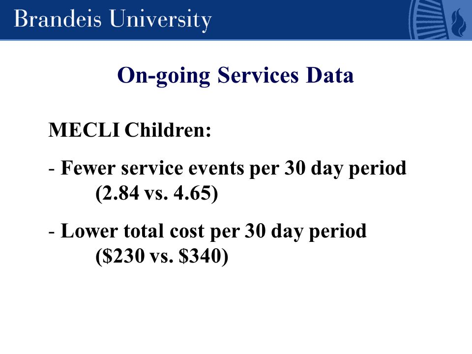 On-going Services Data MECLI Children: - Fewer service events per 30 day period (2.84 vs.