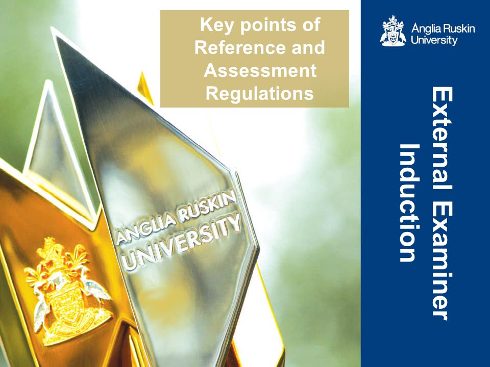 Key points of Reference and Assessment Regulations External Examiner Induction