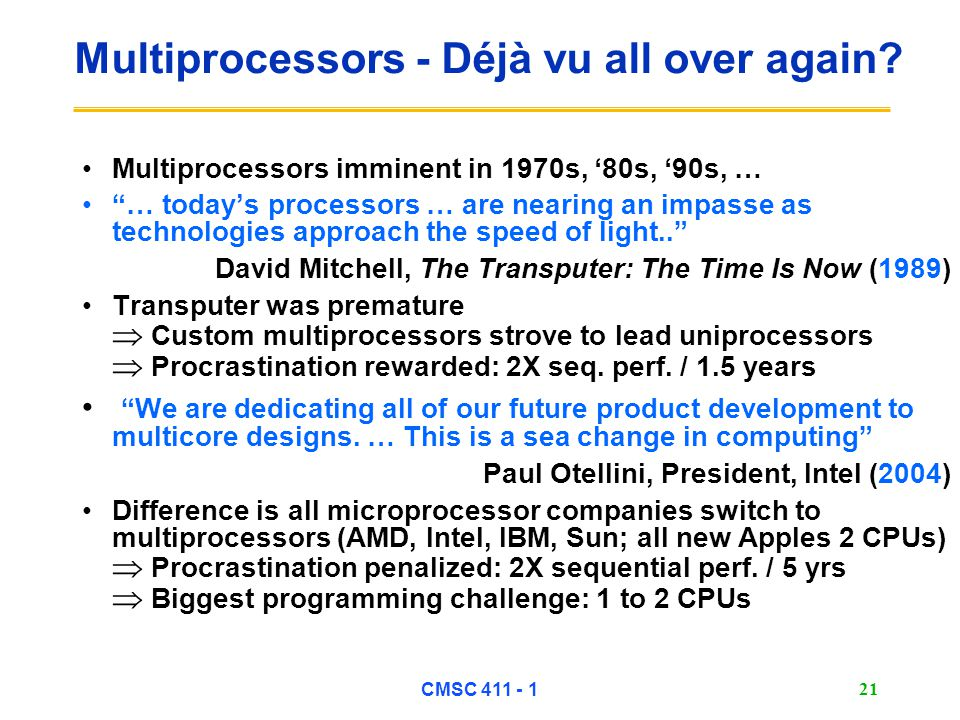 CMSC 411 - 1 21 Multiprocessors - Déjà vu all over again.