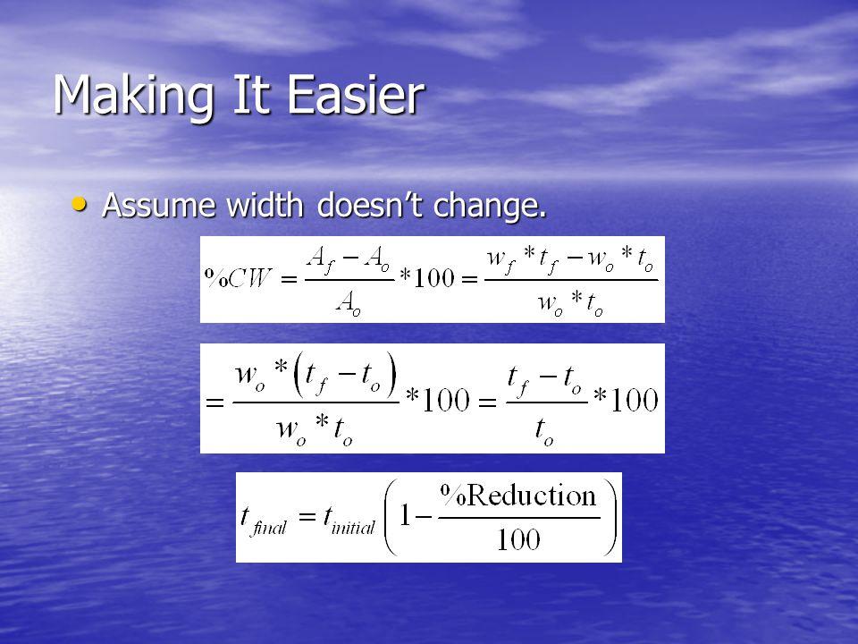 Making It Easier Assume width doesn't change. Assume width doesn't change.