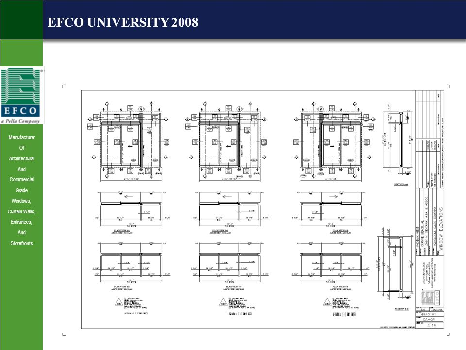 Manufacturer Of Architectural And Commercial Grade Windows, Curtain Walls, Entrances, And Storefronts EFCO UNIVERSITY 2008
