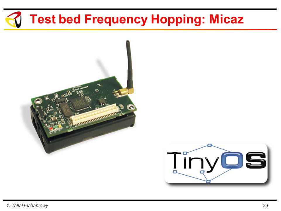 © Tallal Elshabrawy Test bed Frequency Hopping: Micaz 39