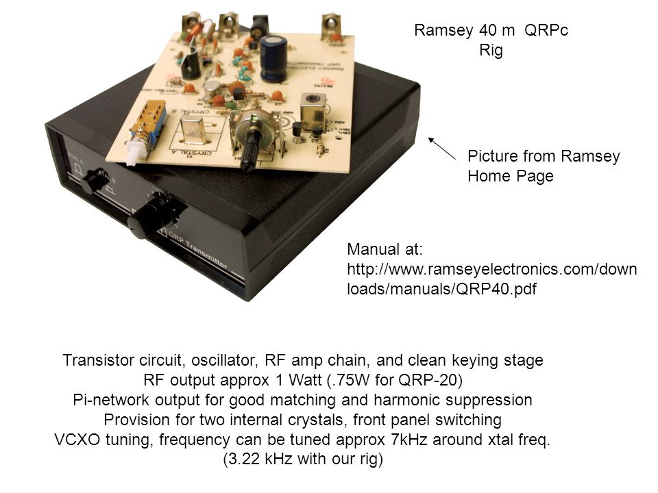 Transistor circuit, oscillator, RF amp chain, and clean keying stage RF output approx 1 Watt (.75W for QRP-20) Pi-network output for good matching and