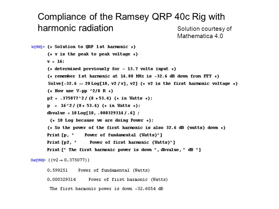 Compliance of the Ramsey QRP 40c Rig with harmonic radiation Solution courtesy of Mathematica 4.0