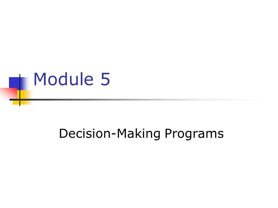 Module 5 Decision-Making Programs