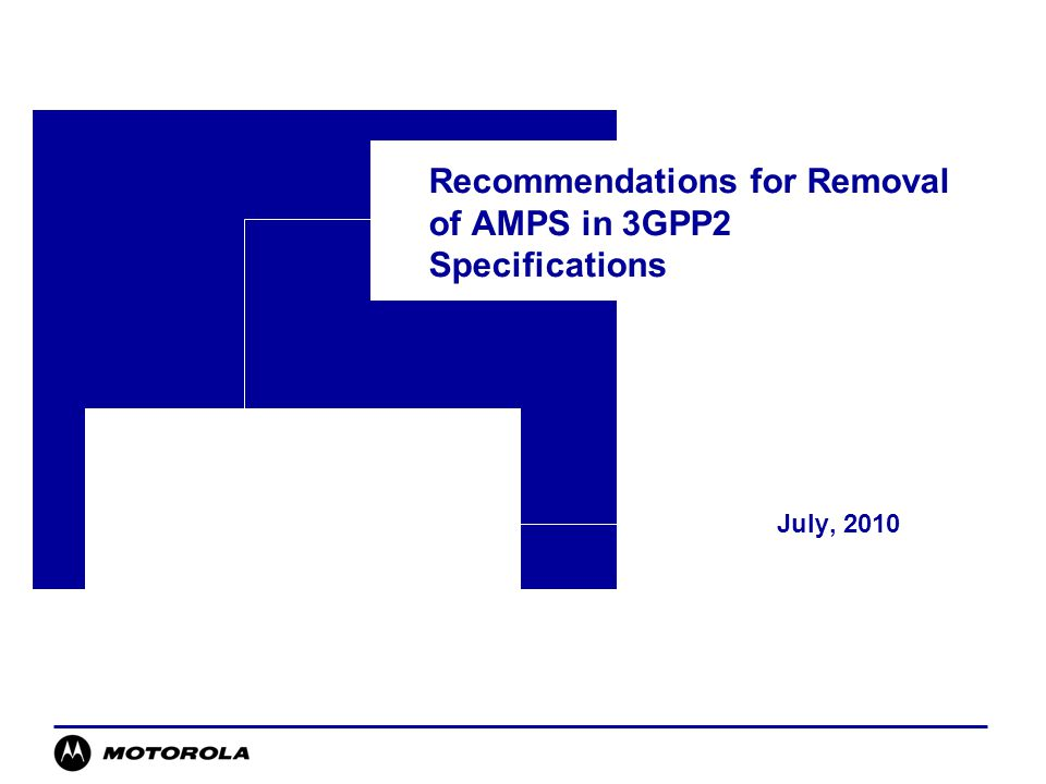 2 Overview Background –AMPS network shut down in 2008, allowing removal of special AMPS blocker requirements and harmonization of 3GPP and 3GPP2 specifications.