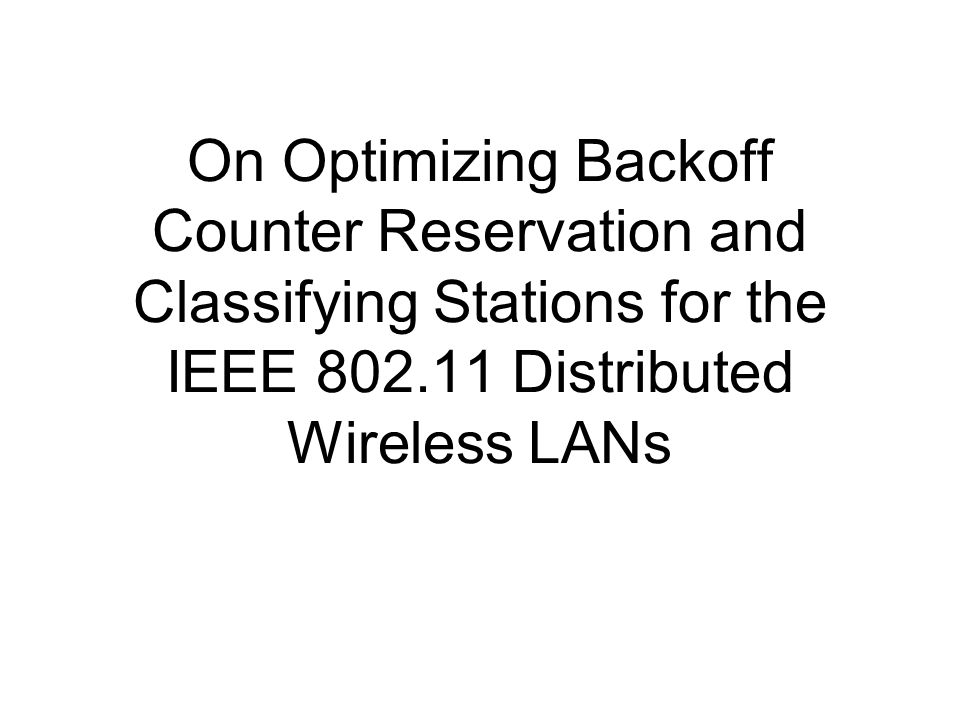IEEE 802.11 (MAC) DCF - Distributed Coordination Function PCF - Point Coordination Function CSMA/CA with binary exponential backoff