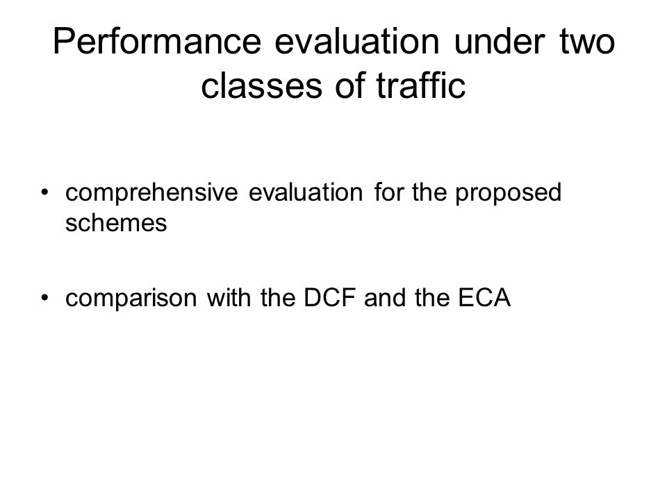 Performance evaluation under two classes of traffic comprehensive evaluation for the proposed schemes comparison with the DCF and the ECA