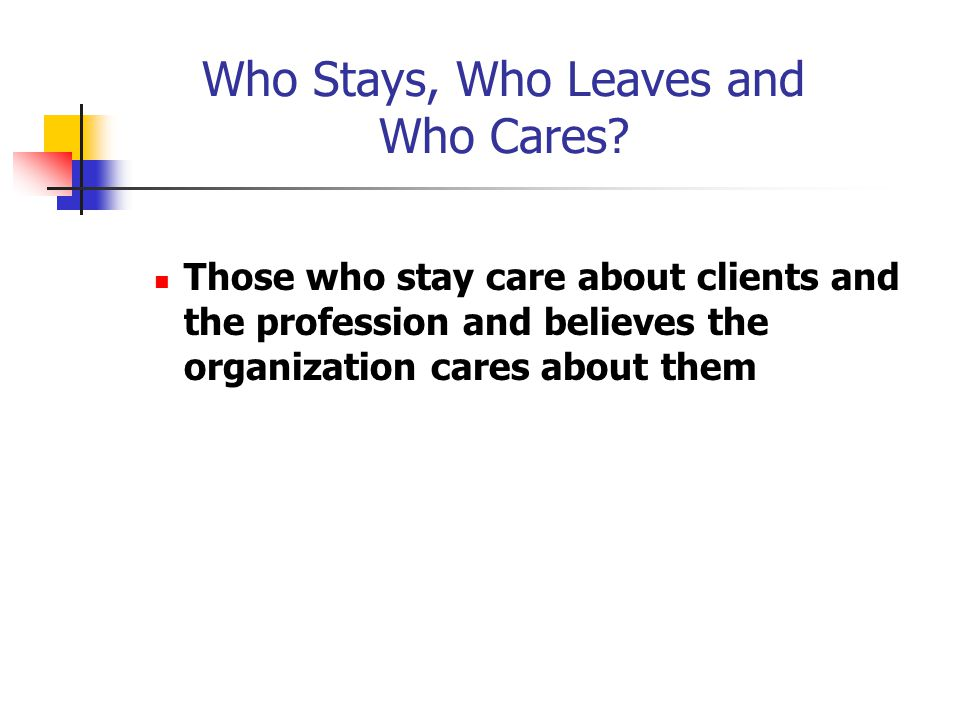 Who Stays, Who Leaves and Who Cares.