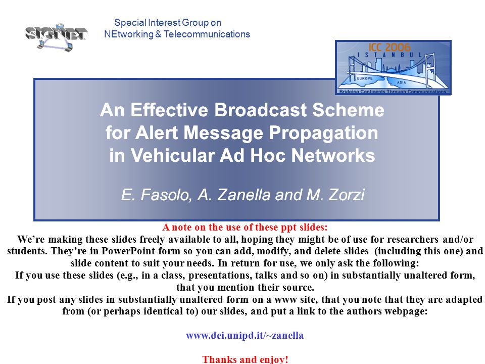 An Effective Broadcast Scheme for Alert Message Propagation in Vehicular Ad Hoc Networks Theoretical Analysis: Optimization  Optimize the Cost Function  One-hop delay/success probability COST FUNCTION Single solution in [1/K, 1]