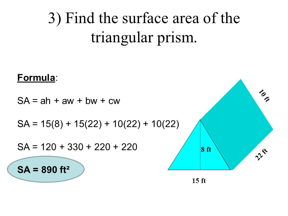 3) Find the surface area of the triangular prism.