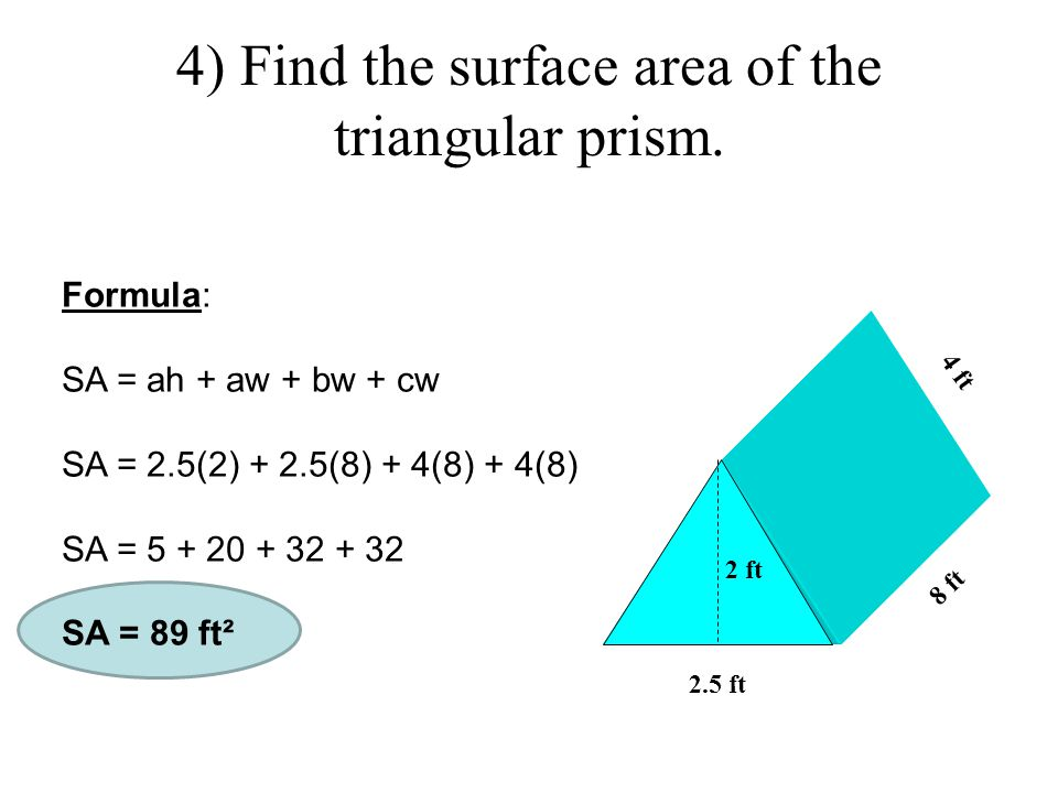 4) Find the surface area of the triangular prism.