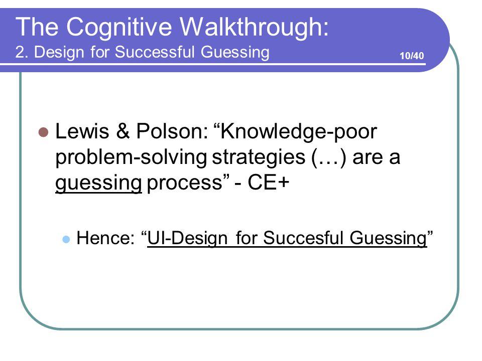 The Cognitive Walkthrough: 2.
