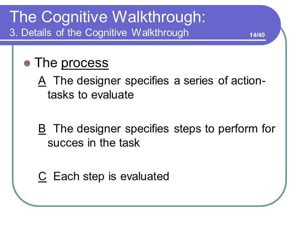 The Cognitive Walkthrough: 3.